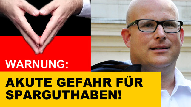 Daniel Sauer News - Akute Gefahr für Sparguthaben