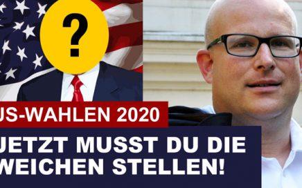 Daniel Sauer: US Wahlen 2020 - Jetzt die Weichen stellen